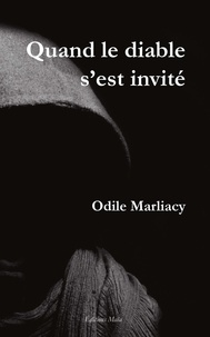 Marliacy Odile - Quand le diable s'est invité.