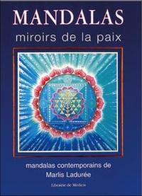 Marlis Ladurée - Mandalas Miroirs de la paix - Les mandalas contemporains de Marlis Ladurée.