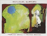 Marlise Weiss et Nadine Boissel - Bonjour, Aurore.