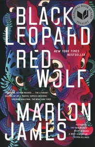 Marlon James - Black Leopard, Red Wolf - Book 1 of The Dark Star Trilogy.