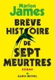 Marlon James - Brève histoire de sept meurtres.