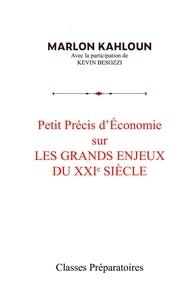 Marlon Kahloun - Petit précis d'économie sur les grands enjeux du XXIe siècle.