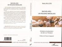 Marly Bulcão - Bachelard : Un regard brésilien.