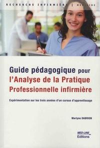 Marlyne Dabrion - Guide pédagogique pour l'analyse de la pratique professionnelle infirmière (APP) - Expérimentation sur les trois années d'un cursus d'apprentissage.