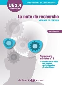 """Marlyne Dabrion - La note de recherche : méthode et contenu - UE 3.4.S6 """"Initiation à la démarche de recherche"""" - Sciences et techniques infirmières : fondements et méthodes."""