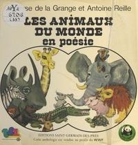 Marlyse de La Grange et Antoine Reille - Les animaux du monde en poésie.