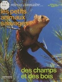 Marlyse de La Grange et  Roby - Pour mieux connaître les petits animaux sauvages des champs et des bois.