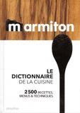 Marmiton - Le dictionnaire de la cuisine - 2500 recettes, menus & techniques.
