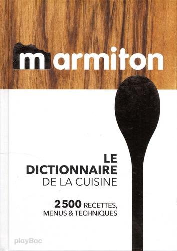 Le Dictionnaire De La Cuisine 2500 Recettes Menus Techniques Grand Format