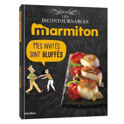Marmiton - Mes invités sont bluffés.