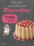 Marmiton - Pâtisserie, je dis oui !.