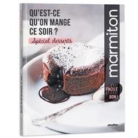 Télécharger des ebooks mobiles Qu'est ce qu'on mange ce soir ?  - Spécial Desserts in French 9782809669954