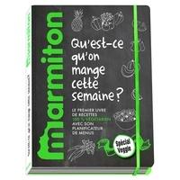 Qu'est-ce qu'on mange cette semaine ? Spécial Veggie- Le premier livre de recettes 100% végétariennes avec son planificateur de menus -  Marmiton |