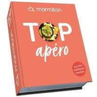 Marmiton - Top apéro ! - Les 200 meilleures recettes.