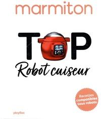 Marmiton - Top Robot-Cuiseur - Recettes compatibles tous robots.