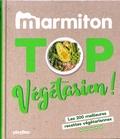 Marmiton - Top végétarien ! - Les 200 meilleures recettes végétariennes.