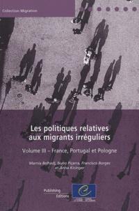Les politiques relatives aux migrants irréguliers - Volume 3, France, Portugal et Pologne.pdf