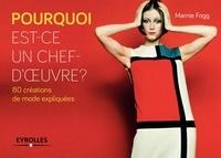 Marnie Fogg - Pourquoi est-ce un chef-d'oeuvre ? - 80 créations de mode expliquées.