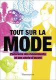Marnie Fogg - Tout sur la mode - Panorama des chefs-d'oeuvre et des techniques.