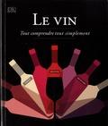 Marnie Old - Le vin - Tout comprendre tout simplement.