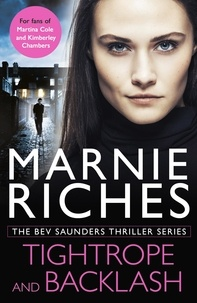 Marnie Riches - The Bev Saunders Thriller Series - Tightrope, Backlash.
