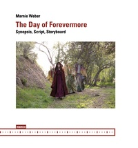 Marnie Weber - The Day of Forevermore - Synopsis, Script, Storyboard.
