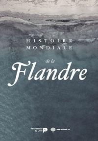 Marnix Beyen et Marc Boone - Histoire mondiale de la Flandre.