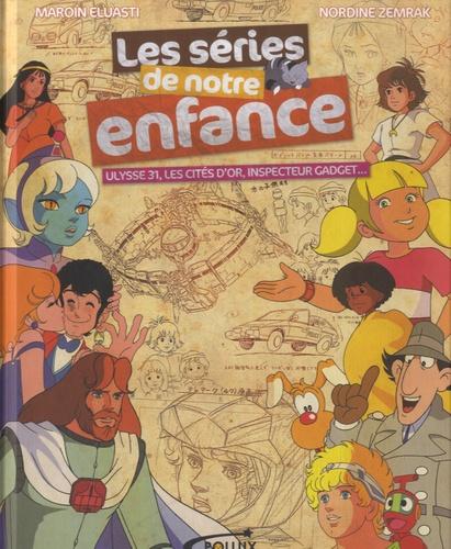Les Series De Notre Enfance Ulysse 31 Les Cites D Or Inspecteur Gadget Album