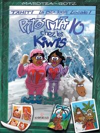 Marotea et  Gotz - Pito Ma Tome 10 : Pito Ma chez les Kiwis.