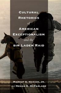 Marouf a. Hasian jr. et Megan Mcfarlane - Cultural Rhetorics of American Exceptionalism and the bin Laden Raid.