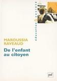 Maroussia Raveaud - De l'enfant au citoyen - La construction de la citoyenneté à l'école en France et en Angleterre.