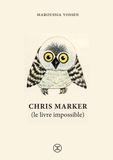 Maroussia Vossen - Chris Marker (le livre impossible).