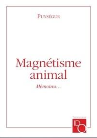 Marquis de) amand-marc-jacque Puysegur (de chastenet - Magnétisme animal - Mémoires pour servir à l'histoire du....
