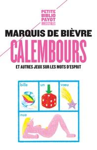 Marquis de Bièvre - Calembours et autres jeux sur les mots d'esprit.