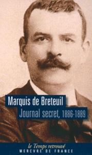 Marquis de Breteuil - Journal secret - 1886-1889.