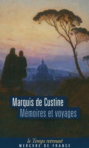 Marquis de Custine - Mémoires et voyages - Ou lettres écrites à diverses époques, pendant des courses en Suisse, en calabre, en Angleterre et en Ecosse.