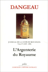 Icar2018.it Journal d'un courtisan à la Cour du Roi Soleil - Tome 4, L'Argenterie du Royaume (1689-1690) Image