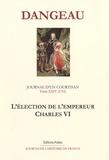 Marquis de Dangeau - Journal d'un courtisan - Tome 24, L'élection de l'empereur Charles VI (1711).