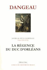 Goodtastepolice.fr Journal d'un courtisan - Tome 30, La régence du duc d'Orléans (septembre 1715 - avril 1716) Image