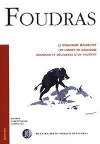 Marquis de Foudras - Le bonhomme Maurevert ; Les landes de Gascogne ; Grandeur et décadence d'un vautrait.