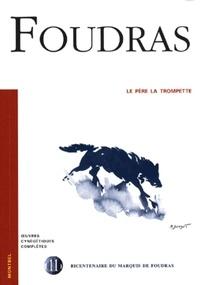 Marquis de Foudras - Le Père la Trompette.