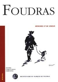 Marquis de Foudras - Mémoires d'un veneur.