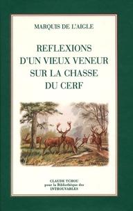 Réflexions dun vieux veneur sur la chasse du cerf.pdf