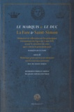 Marquis de La Fare et  Duc de Saint-Simon - Le marquis & le duc - Mémoires et réflexions sur les principaux événements du règne de Louis XIV, et sur le caractère de ceux qui y ont eu la principale part suivis de Matériaux pour servir à un mémoire sur l'occurrence présente.