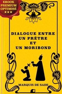 Marquis de Sade - Dialogue entre un prêtre et un moribond.