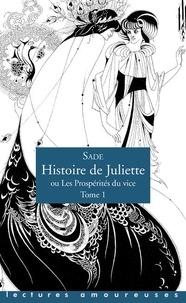 Marquis de Sade - Histoire de juliette ou les prospérités du vice Tome 1 : .
