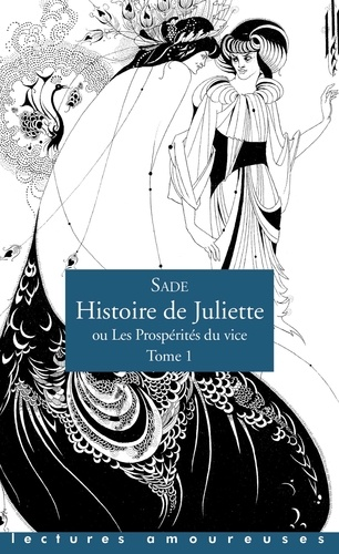 Histoire de Juliette ou les prospérités du vice Tome 1