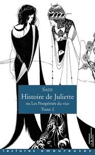 Marquis de Sade - Histoire de Juliette ou les prospérités du vice Tome 2 : .