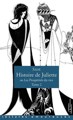 Histoire de Juliette ou les prospérités du vice Tome 2