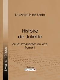 Marquis de Sade et  Ligaran - Histoire de Juliette - ou les Prospérités du vice - Tome II.